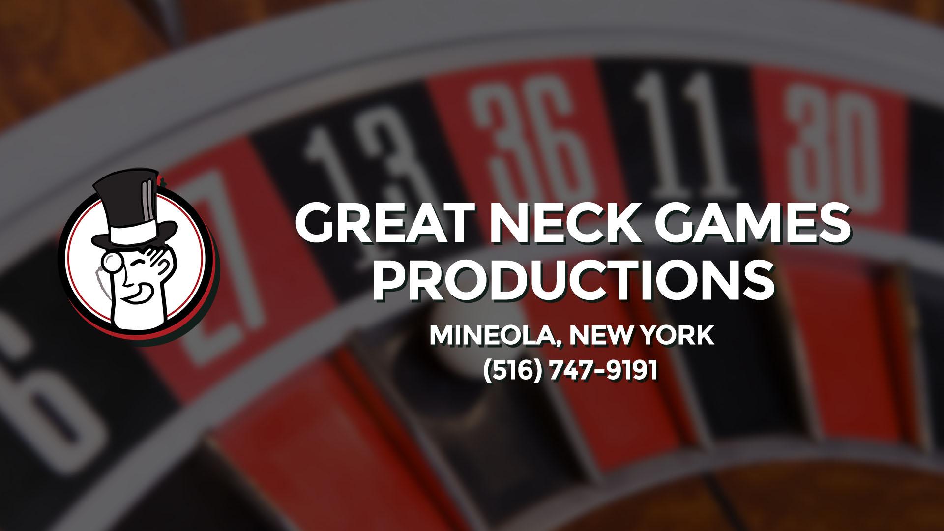 GREAT NECK GAMES  PRODUCTIONS MINEOLA NY