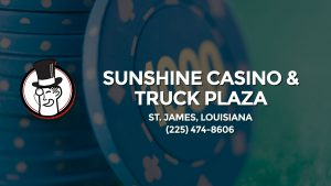 Casino & gambling-themed header image for Barons Bus Charter service to Sunshine Casino & Truck Plaza in St. James, Louisiana. Please call 2254748606 to contact the casino directly.)