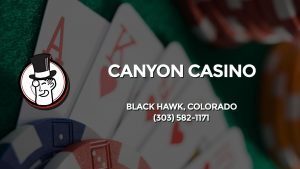 Casino & gambling-themed header image for Barons Bus Charter service to Canyon Casino in Black Hawk, Colorado. Please call 3035821171 to contact the casino directly.)