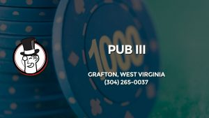 Casino & gambling-themed header image for Barons Bus Charter service to Pub Iii in Grafton, West Virginia. Please call 3042650037 to contact the casino directly.)