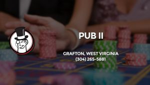 Casino & gambling-themed header image for Barons Bus Charter service to Pub Ii in Grafton, West Virginia. Please call 3042655881 to contact the casino directly.)