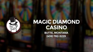 Casino & gambling-themed header image for Barons Bus Charter service to Magic Diamond Casino in Butte, Montana. Please call 4067825229 to contact the casino directly.)