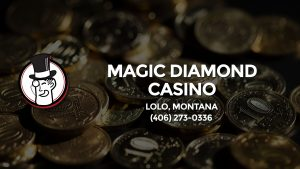 Casino & gambling-themed header image for Barons Bus Charter service to Magic Diamond Casino in Lolo, Montana. Please call 4062730336 to contact the casino directly.)