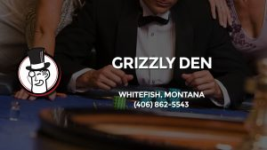 Casino & gambling-themed header image for Barons Bus Charter service to Grizzly Den in Whitefish, Montana. Please call 4068625543 to contact the casino directly.)