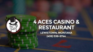 Casino & gambling-themed header image for Barons Bus Charter service to 4 Aces Casino & Restaurant in Lewistown, Montana. Please call 4065389744 to contact the casino directly.)