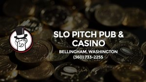 Casino & gambling-themed header image for Barons Bus Charter service to Slo Pitch Pub & Casino in Bellingham, Washington. Please call 3607332255 to contact the casino directly.)