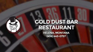 Casino & gambling-themed header image for Barons Bus Charter service to Gold Dust Bar Restaurant in Helena, Montana. Please call 4064430757 to contact the casino directly.)