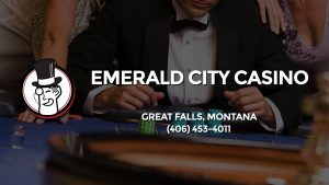 Casino & gambling-themed header image for Barons Bus Charter service to Emerald City Casino in Great Falls, Montana. Please call 4064534011 to contact the casino directly.)