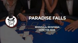 Casino & gambling-themed header image for Barons Bus Charter service to Paradise Falls in Missoula, Montana. Please call 4067283228 to contact the casino directly.)