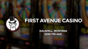 Casino & gambling-themed header image for Barons Bus Charter service to First Avenue Casino in Kalispell, Montana. Please call 4067554441 to contact the casino directly.)