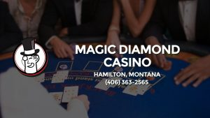 Casino & gambling-themed header image for Barons Bus Charter service to Magic Diamond Casino in Hamilton, Montana. Please call 4063632565 to contact the casino directly.)