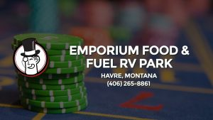 Casino & gambling-themed header image for Barons Bus Charter service to Emporium Food & Fuel Rv Park in Havre, Montana. Please call 4062658861 to contact the casino directly.)