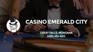 Casino & gambling-themed header image for Barons Bus Charter service to Casino Emerald City in Great Falls, Montana. Please call 4064524011 to contact the casino directly.)