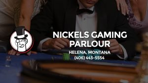 Casino & gambling-themed header image for Barons Bus Charter service to Nickels Gaming Parlour in Helena, Montana. Please call 4064435554 to contact the casino directly.)