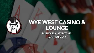 Casino & gambling-themed header image for Barons Bus Charter service to Wye West Casino & Lounge in Missoula, Montana. Please call 4067212542 to contact the casino directly.)