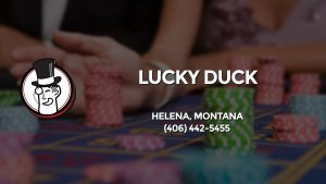 Casino & gambling-themed header image for Barons Bus Charter service to Lucky Duck in Helena, Montana. Please call 4064425455 to contact the casino directly.)