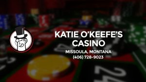 Casino & gambling-themed header image for Barons Bus Charter service to Katie O'keefe's Casino in Missoula, Montana. Please call 4067289023 to contact the casino directly.)