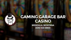 Casino & gambling-themed header image for Barons Bus Charter service to Gaming Garage Bar Casino in Missoula, Montana. Please call 4065438800 to contact the casino directly.)